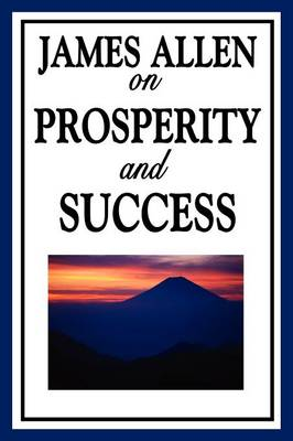 James Allen on Prosperity and Success (Paperback)