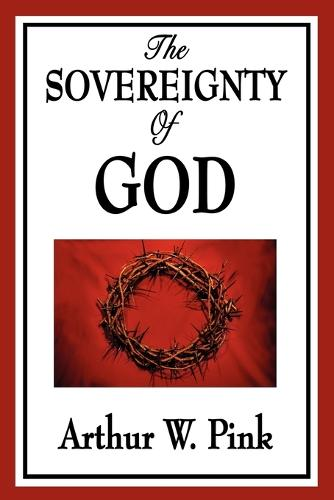 The Sovereignty of God (Paperback)