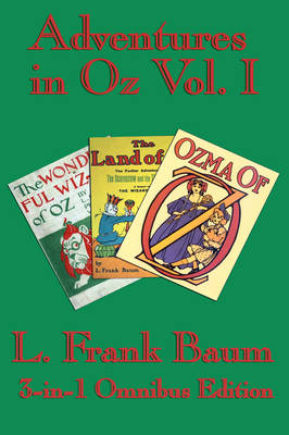 Complete Book of Oz Vol I: The Wonderful Wizard of Oz, the Marvelous Land of Oz, and Ozma of Oz (Hardback)