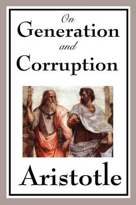 On Generation and Corruption (Paperback)
