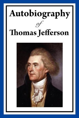 Autobiography of Thomas Jefferson (Paperback)
