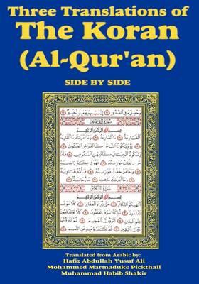 Three Translations of the Koran (Al-Qur'an) Side-By-Side (Hardback)