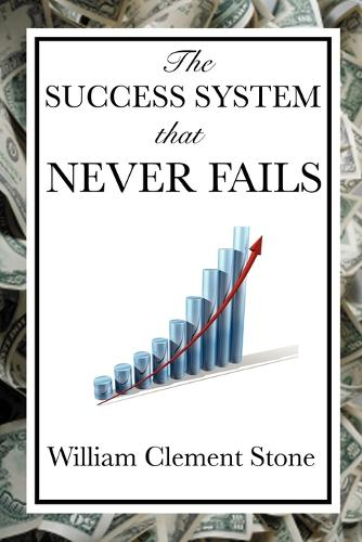 The Success System That Never Fails (Paperback)