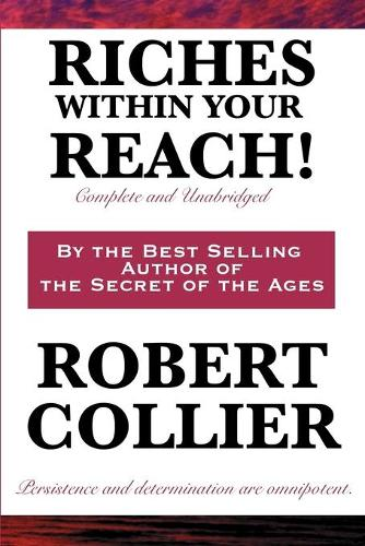 Riches Within Your Reach! Complete and Unabridged (Paperback)