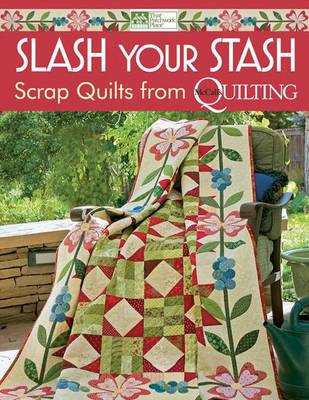 Slash Your Stash: Scrap Quilts from McCall's Quilting (Paperback)