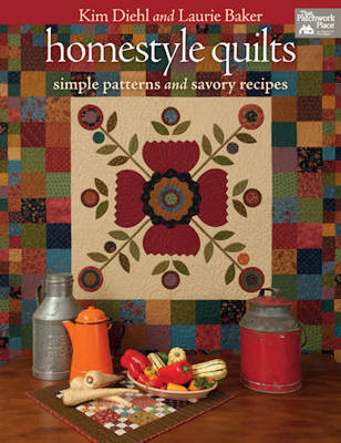 Homestyle Quilts: Simple Patterns and Savory Recipes (Paperback)