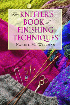 Knitter's Book of Finishing Techniques (Paperback)