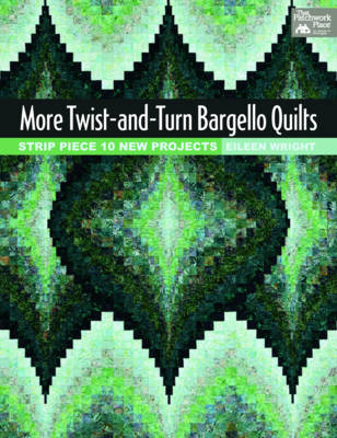 More Twist-and-turn Bargello Quilts: Strip Piece 10 New Projects (Paperback)