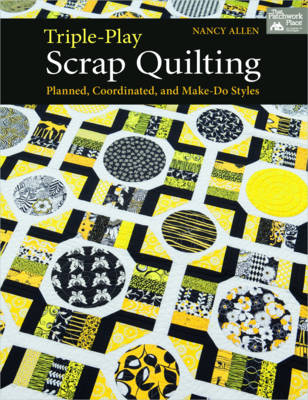 Triple-play Scrap Quilting: Planned, Coordinated, and Make-do Styles (Paperback)