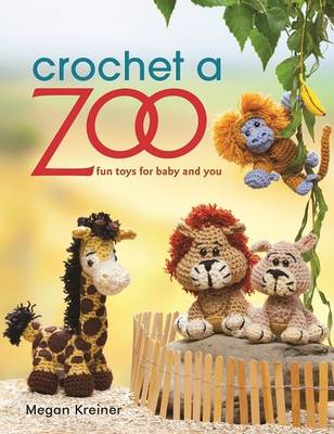 Crochet a Zoo: Fun Toys for Baby and You (Paperback)