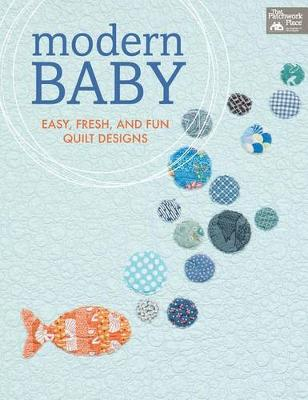 Modern Baby: Easy, Fresh, and Fun Quilt Designs (Paperback)