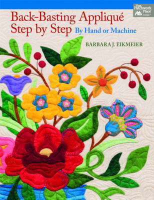 Back-Basting Applique Step-by-Step: By Hand or Machine (Paperback)