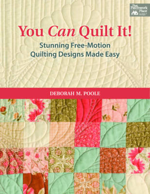 You Can Quilt it!: Stunning Free-Motion Quilting Designs Made Easy (Paperback)