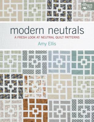 Modern Neutrals: A Fresh Look at Neutral Quilt Patterns (Paperback)