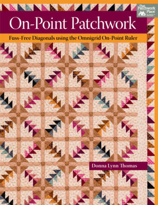On-point Patchwork: Fuss-free Diagonals Using the Omnigrid On-point Ruler (Paperback)