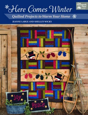 Here Comes Winter: Quilted Projects to Warm Your Home (Paperback)