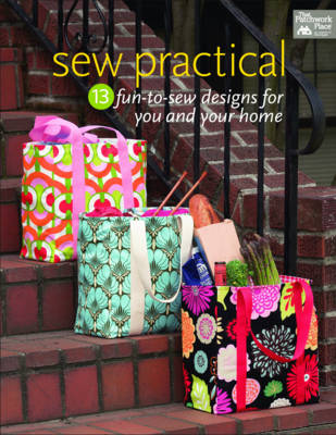 Sew Practical: 13 Fun-To-Sew Designs for You and Your Home (Paperback)