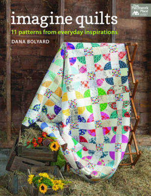 Imagine Quilts: 11 Patterns from Everyday Inspirations (Paperback)