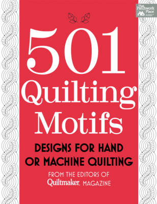 501 Quilting Motifs: Designs for Hand or Machine Quilting (Paperback)