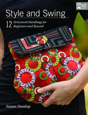 Style and Swing: 12 Structured Handbags for Beginners and Beyond (Paperback)