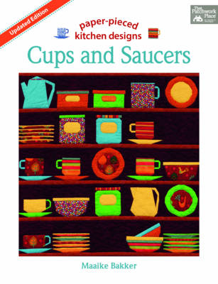 Cups and Saucers: Paper Pieced Kitchen Designs (Paperback)