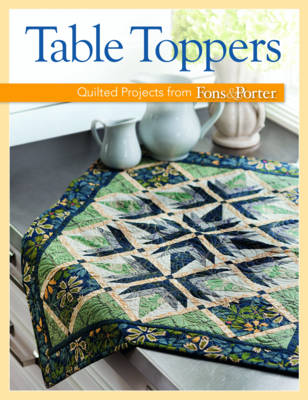 Table Toppers: Quilted Projects from Fons & Porter (Paperback)