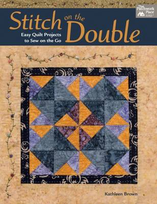 Stitch on the Double: Easy Quilt Projects to Sew on the Go (Paperback)