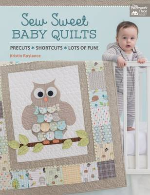 Sew Sweet Baby Quilts: Precuts * Shortcuts * Lots of Fun! (Paperback)