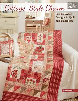 Cottage-Style Charm: Simply Sweet Designs to Quilt and Embroider (Paperback)