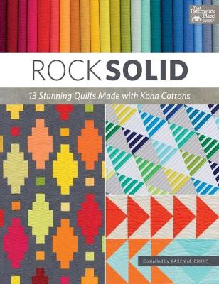 Rock Solid: 13 Stunning Quilts Made with Kona Cottons (Paperback)