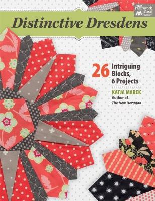 Distinctive Dresdens: 26 Intriguing Blocks, 6 Projects (Paperback)