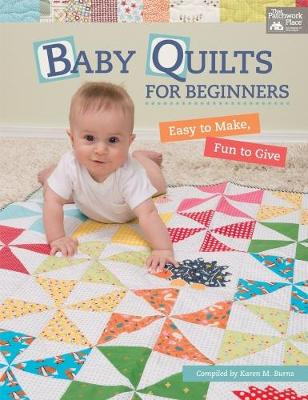 Baby Quilts for Beginners: Easy to Make, Fun to Give (Paperback)