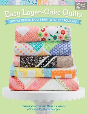 "Easy Layer-Cake Quilts: Simple Quilts That Start with 10"" Squares (Paperback)"