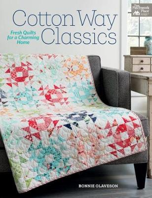 Cotton Way Classics: Fresh Quilts for a Charming Home (Paperback)