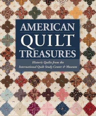 American Quilt Treasures: Historic Quilts from the International Quilt Study Center and Museum (Hardback)