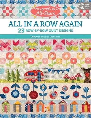 Moda All-Stars - All in a Row Again: 23 Row-By-Row Quilt Designs (Paperback)