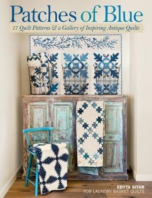 Patches of Blue: 17 Quilt Patterns and a Gallery of Inspiring Antique Quilts (Paperback)