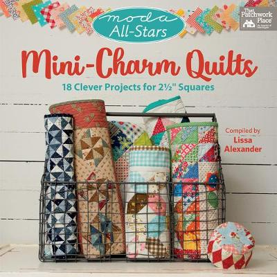 "Moda All-Stars - Mini-Charm Quilts: 18 Clever Projects for 2-1/2"" Squares (Paperback)"