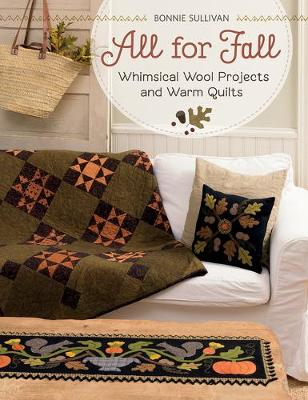 All for Fall: Whimsical Wool Projects and Warm Quilts (Paperback)