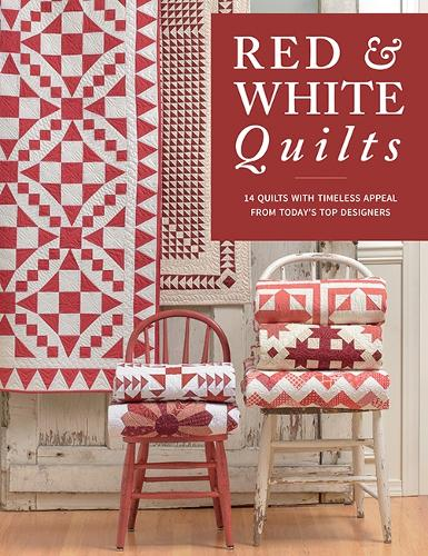 Red & White Quilts: 14 Quilts with Timeless Appeal from Today's Top Designers (Paperback)