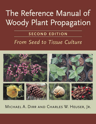 Reference Manual of Woody Plant Propagation (Paperback)