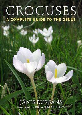 Crocuses a Compete Guide to the Genus (Hardback)