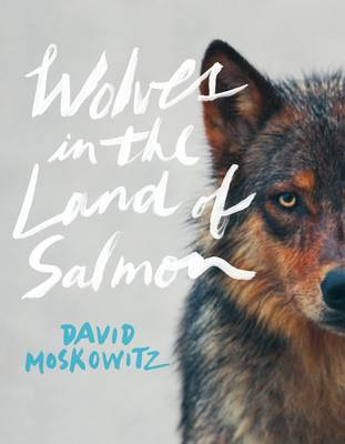 Wolves in the Land of Salmon (Hardback)