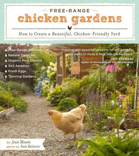 Free-Range Chicken Gardens: How to Create a Beautiful, Chicken-Friendly Yard (Paperback)