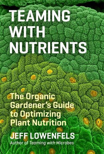 Teaming with Nutrients (Hardback)