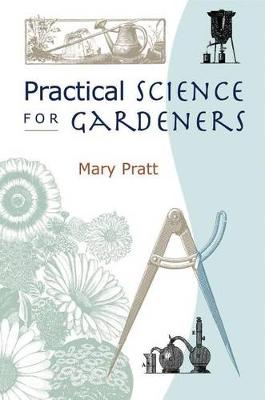 Practical Science for Gardeners (Paperback)