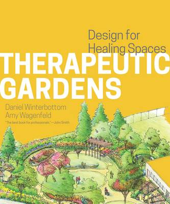 Therapeutic Gardens: Design for Healing Spaces (Hardback)