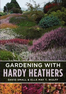 Gardening with Hardy Heathers (Paperback)