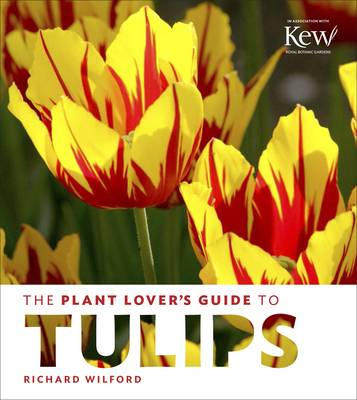 The Plant Lovers Guide to Tulips (Hardback)
