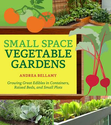 Small-Space Vegetable Gardens (Paperback)
